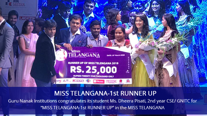 "Guru Nanak Institutions congratulates its student Ms. Dheera Pisati, 2nd year CSE/ GNITC for ""MISS TELANGANA-1st RUNNER UP"" in the MISS TELANGANA competition held on 8th March 2018 @ The Park Hotel, Somajiguda after competing with more than 100 girls."