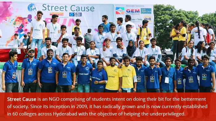 Street Cause is an NGO comprising of students intent on doing their bit for the betterment of society. Since its inception in 2009, it has radically grown and is now currently established in 60 colleges across Hyderabad with the objective of helping the underprivileged.